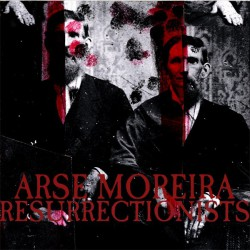 RESURRECTIONISTS / ARSE MOREIRA - Split 6""