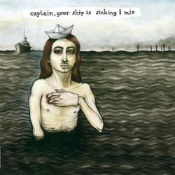 CAPTAIN, YOUR SHIP IS SINKING / MIO - Split 12""