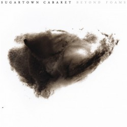 SUGARTOWN CABARET - Beyond Foams LP