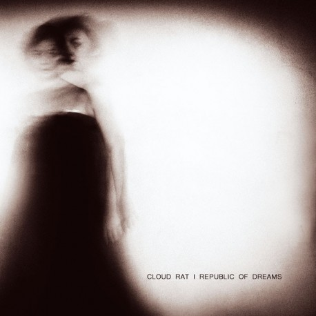 REPUBLIC OF DREAMS / CLOUD RAT - Split LP