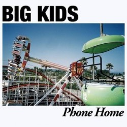 BIG KIDS - Phone Home LP