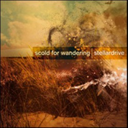 STELLARDRIVE / SCOLD FOR WANDERING - Split LP