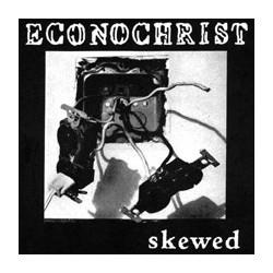 "ECONOCHRIST - Skewed 7"""