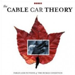 CABLE CAR THEORY, THE  - Fables And Fictions LP