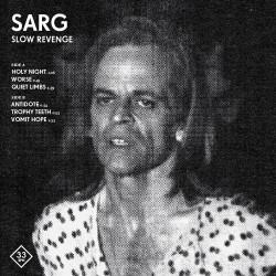 """SARG - Slow Revenge 7"""""""