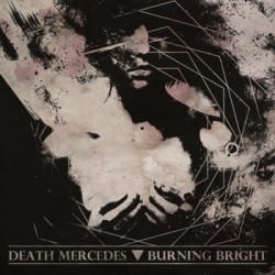 DEATH MERCEDES / BURNING BRIGHT - Split 12""