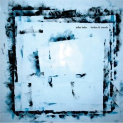AIDAN BAKER - Broken And Remade LP