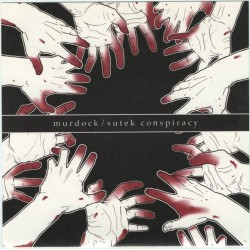 """MURDOCK / SUTEK CONSIRACY - Split 7"""""""