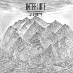 INTERLUDE - A La Deriva LP