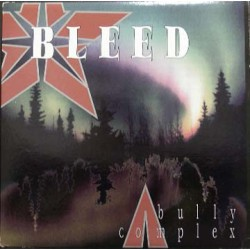BLEED - Bully Complex LP