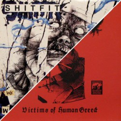SHITFIT / HUMAN GREED - Split LP