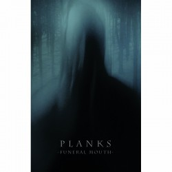 PLANKS - Funeral Mouth TAPE