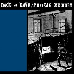 BACK OF DAVE / PROZAC MEMORY - Split LP