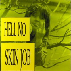 HELL NO - Skin Job LP