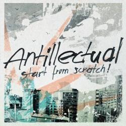 ANTILLECTUAL - Start From Scratch LP