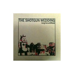 THE SHOTGUN WEDDING - Long Live Artificial 10""