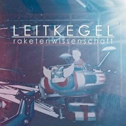 LEITKEGEL - Raketenwissenschaft CD
