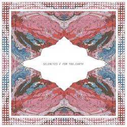 """SELENITES / FOR YOU.EARTH - Split 7"""""""