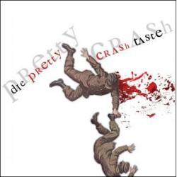 DIE PRETTY / CRASH TASTE - Split LP+CD
