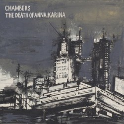 CHAMBERS / THE DEATH OF ANNA KARINA - Split LP
