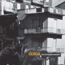 GERDA - Cosa Dico Quando Non Parlo LP