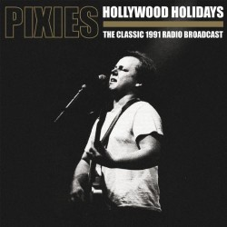 PIXIES - Hollywood Holidays - The Classic 1991 Radio Broadcast 2xLP