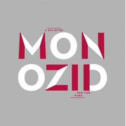 MONOZID - A Splinter For The Pure LP