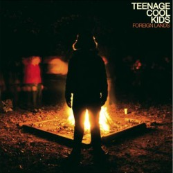TEENAGE COOL KIDS - Foreign Lands LP