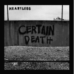 HEARTLESS - Certain Death 7""