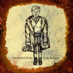 SATURDAYS KIDS / KIDS RETURN - Split 10""