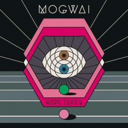 MOGWAI - Rave Tapes LP