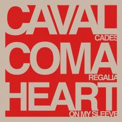 "COMA REGALIA / CAVALCADES / HEART ON MY SLEEVE - Split 10"""