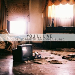 YOU'LL LIVE - Lost.Forgotten.Abandoned.Buried. 7""