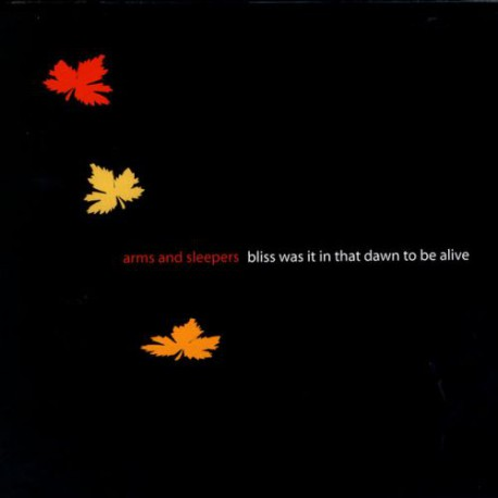 ARMS AND SLEEPERS - Bliss Was It In That Dawn To Be Alive CD