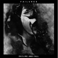 FAILURES - Decline And Fall LP