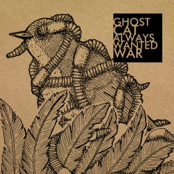 ALWAYS WANTED WAR / GHOST CAT - Split 7''