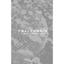 TRAINWRECK - Old Departures, New Beginnings TAPE