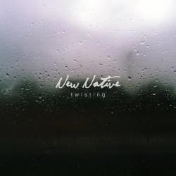 NEW NATIVE - Twisting LP