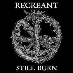 RECREANT - Still Burn LP