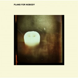 PLANS FOR NOBODY - Plans For Nobody LP