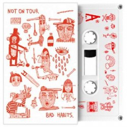 NOT ON TOUR - Bad Habits TAPE