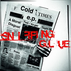 SNIFFING GLUE - Cold Times TAPE