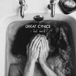 GREAT CYNICS - I Feel Weird LP