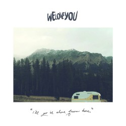 WE LOVE YOU - I'll go it alone from here 7''