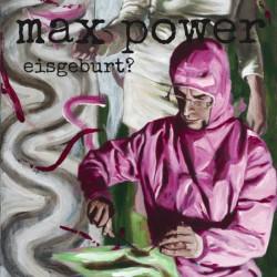 MAX POWER - Eisgeburt LP
