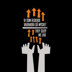 "VI SOM AELSKADE VARANDRA SA MYCKET / THEY SLEEP WE LIVE - Split 7"""