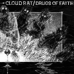 CLOUD RAT / DRUGS OF FAITH - Split 7''