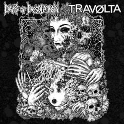 DAYS OF DESOLATION / TRAVOLTA - Split 10''