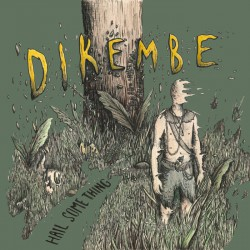 DIKEMBE - Hail Something LP