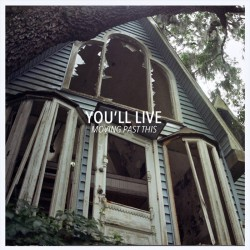 YOU'LL LIVE - Moving Past This LP